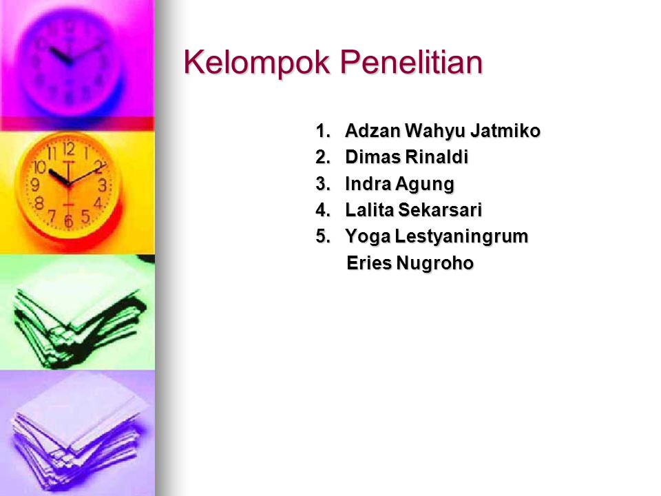 Kelompok Penelitian 1. Adzan Wahyu Jatmiko 2. Dimas Rinaldi