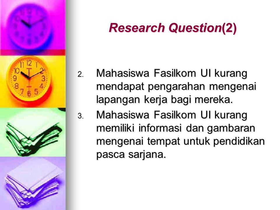 Research Question(2) Mahasiswa Fasilkom UI kurang mendapat pengarahan mengenai lapangan kerja bagi mereka.
