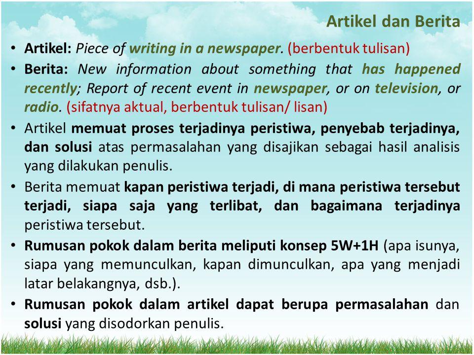 Artikel dan Berita Artikel: Piece of writing in a newspaper. (berbentuk tulisan)