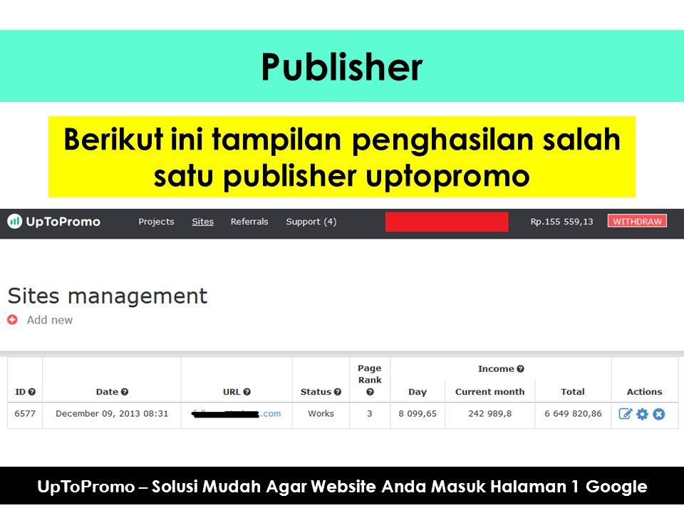 Berikut ini tampilan penghasilan salah satu publisher uptopromo