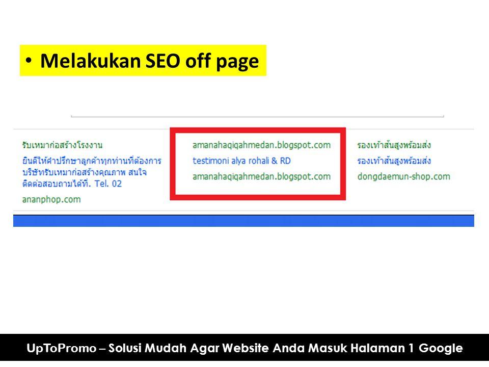 UpToPromo – Solusi Mudah Agar Website Anda Masuk Halaman 1 Google