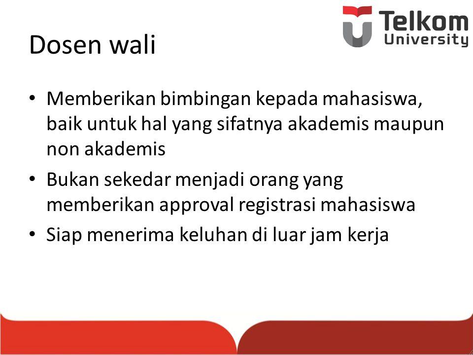Dosen wali Memberikan bimbingan kepada mahasiswa, baik untuk hal yang sifatnya akademis maupun non akademis.