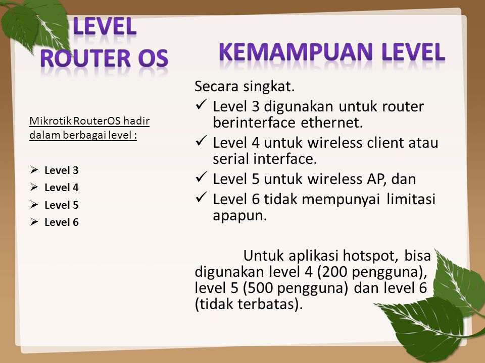 Kemampuan LEVEL LEVEL ROUTER OS