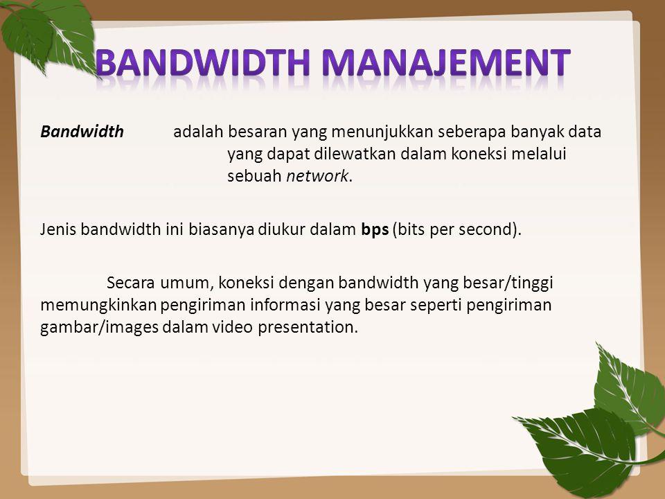 Bandwidth Manajement
