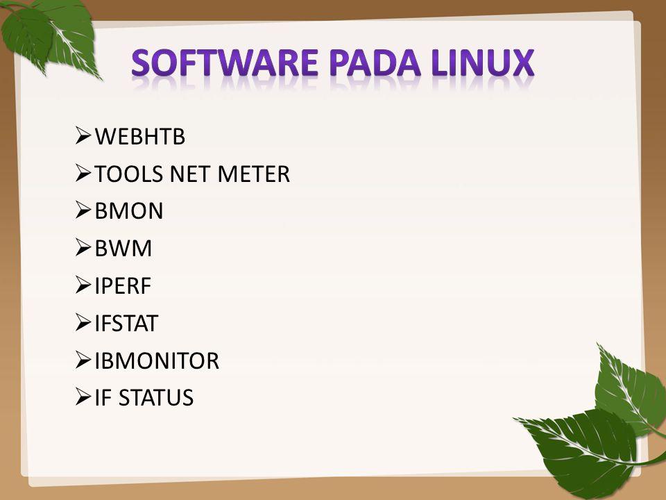 SOFTWARE pada linux WEBHTB TOOLS NET METER BMON BWM IPERF IFSTAT
