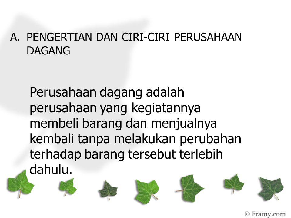PENGERTIAN DAN CIRI-CIRI PERUSAHAAN DAGANG