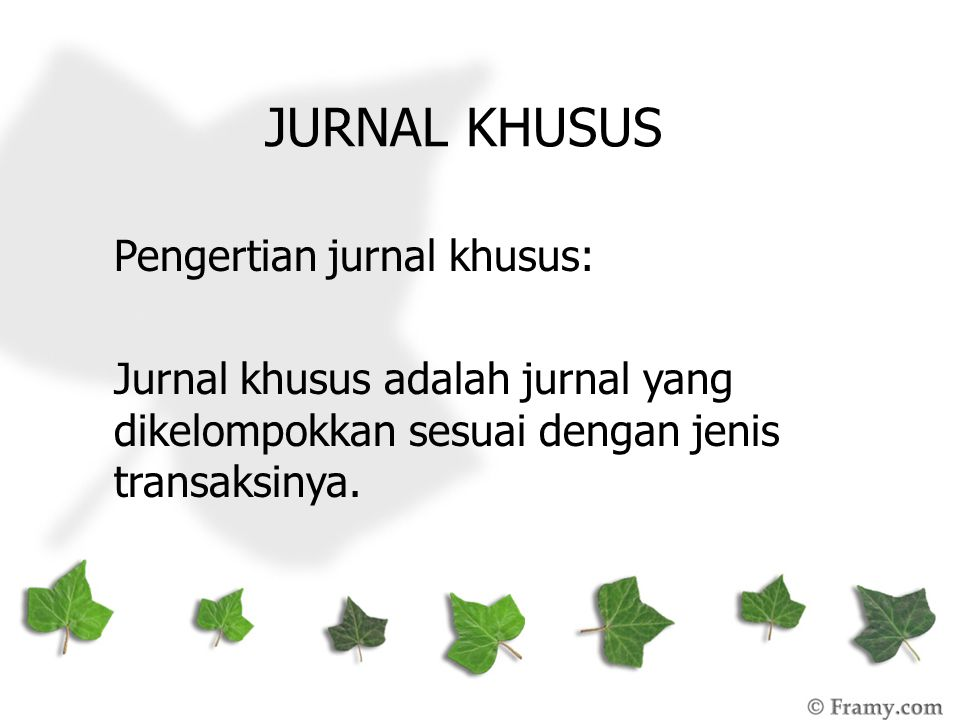 JURNAL KHUSUS Pengertian jurnal khusus: