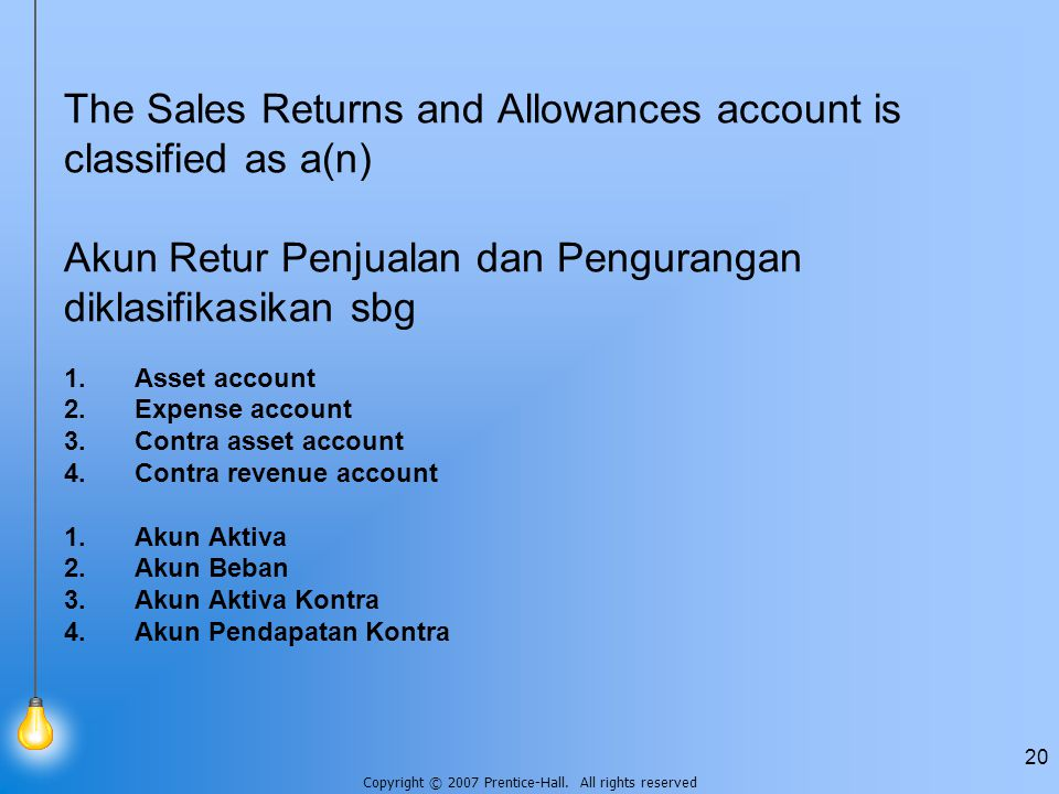 The Sales Returns and Allowances account is classified as a(n)