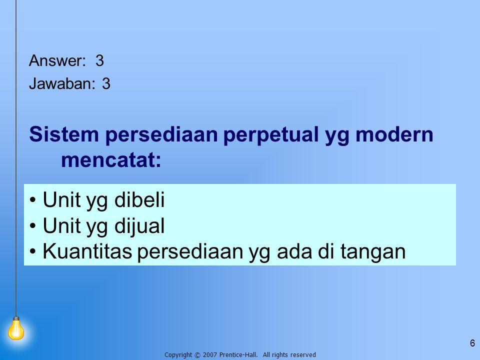 Sistem persediaan perpetual yg modern mencatat: