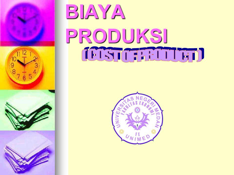 BIAYA PRODUKSI ( COST OF PRODUCT )
