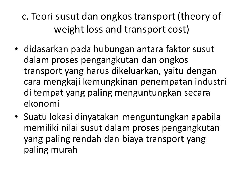 c. Teori susut dan ongkos transport (theory of weight loss and transport cost)