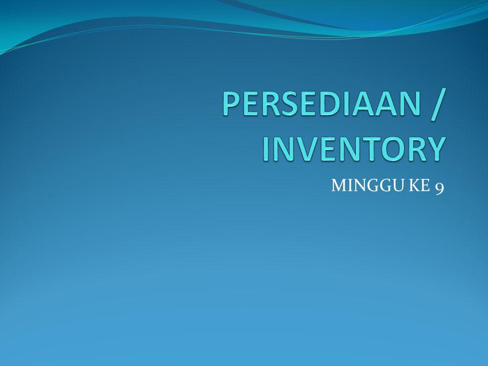 PERSEDIAAN / INVENTORY