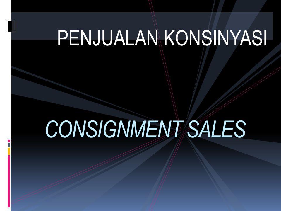 PENJUALAN KONSINYASI CONSIGNMENT SALES