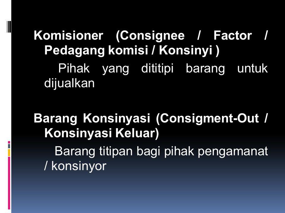 Komisioner (Consignee / Factor / Pedagang komisi / Konsinyi )