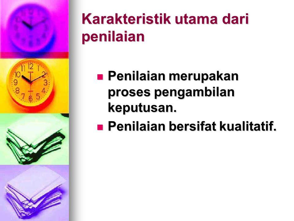 Karakteristik utama dari penilaian
