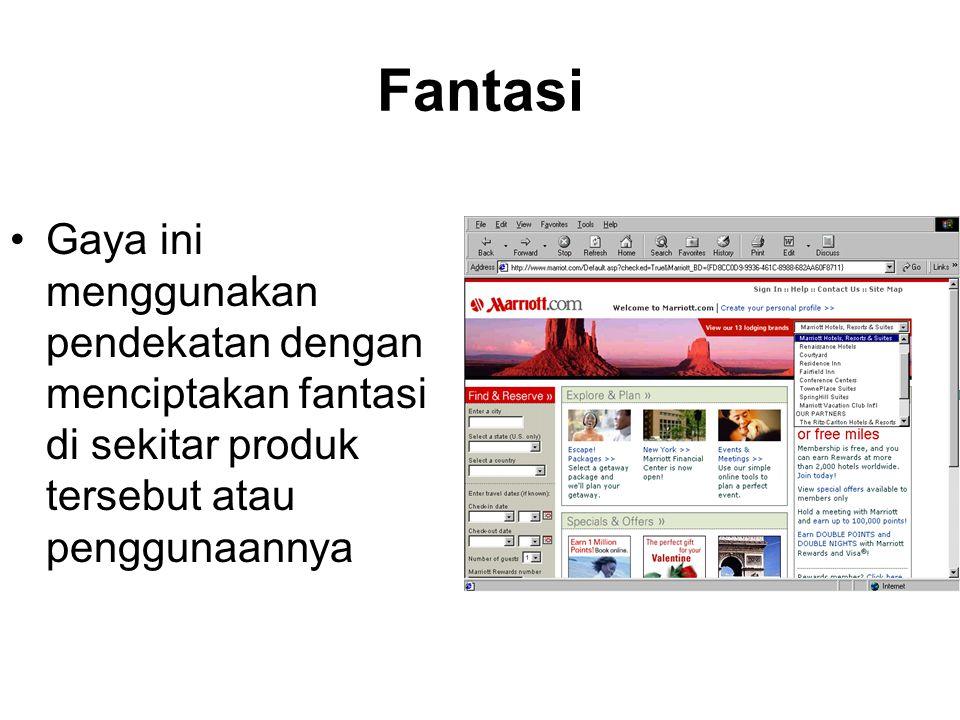 Fantasi Gaya ini menggunakan pendekatan dengan menciptakan fantasi di sekitar produk tersebut atau penggunaannya.