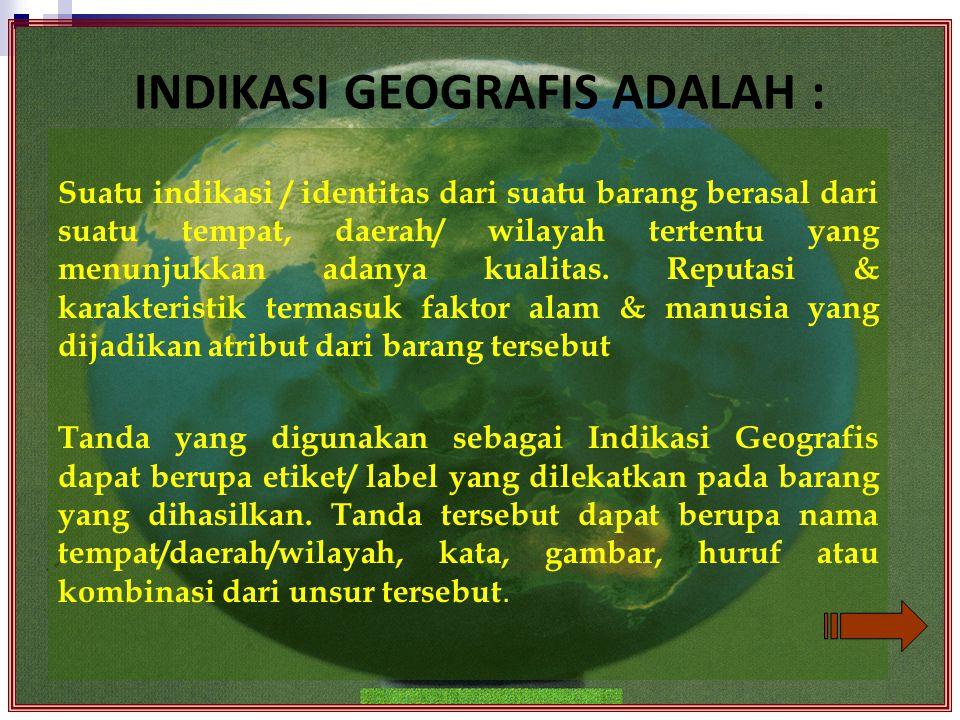 INDIKASI GEOGRAFIS ADALAH :