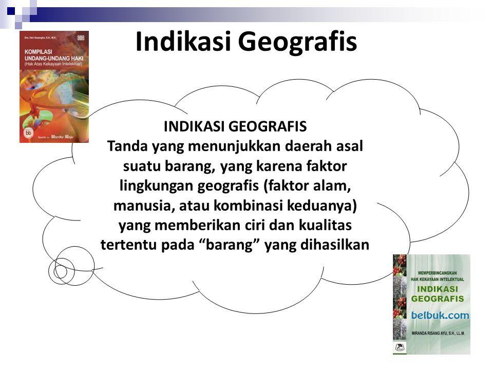 Indikasi Geografis INDIKASI GEOGRAFIS