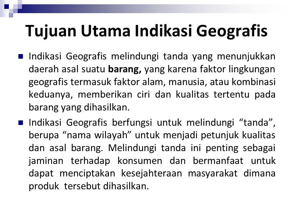 Tujuan Utama Indikasi Geografis