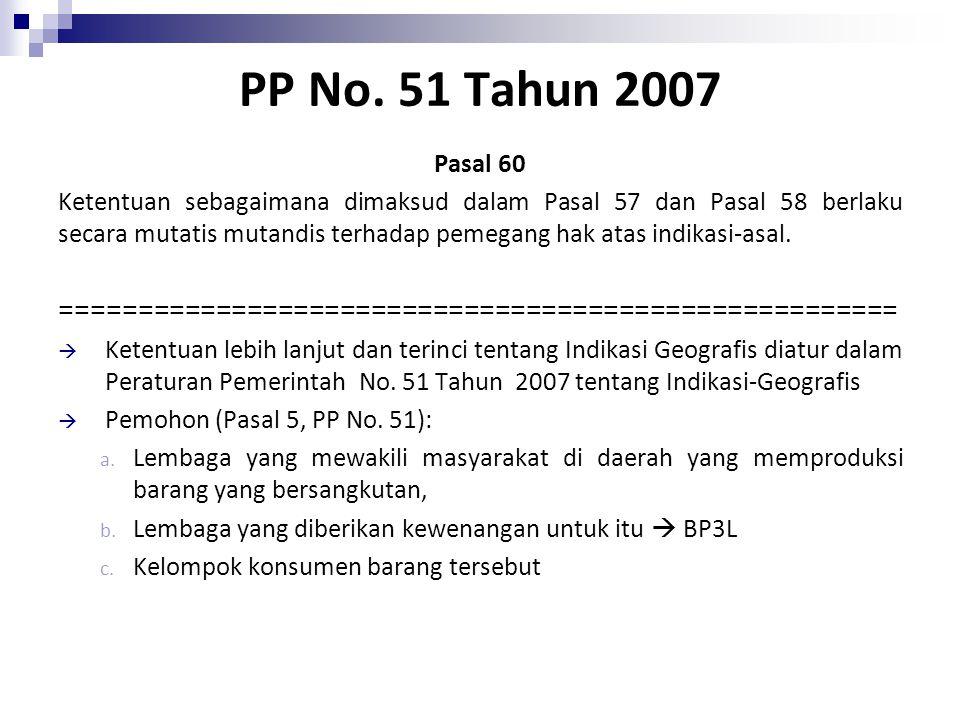 PP No. 51 Tahun 2007 Pasal 60.