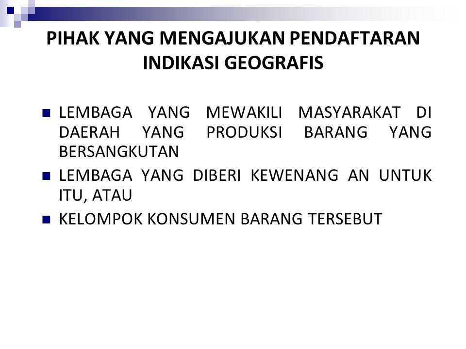 PIHAK YANG MENGAJUKAN PENDAFTARAN INDIKASI GEOGRAFIS