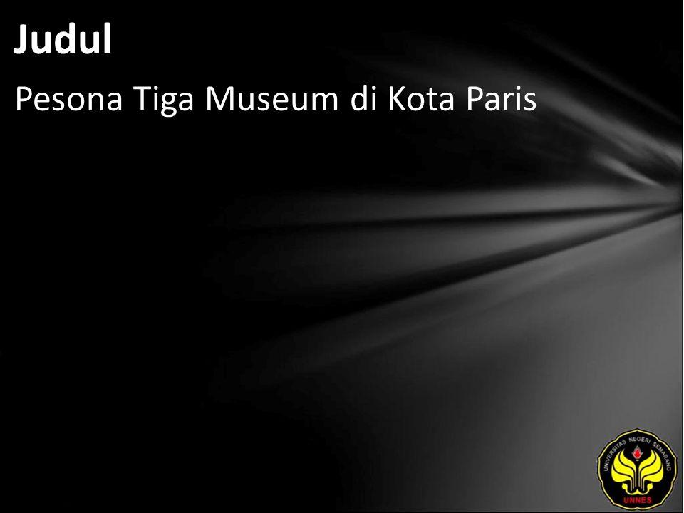 Judul Pesona Tiga Museum di Kota Paris