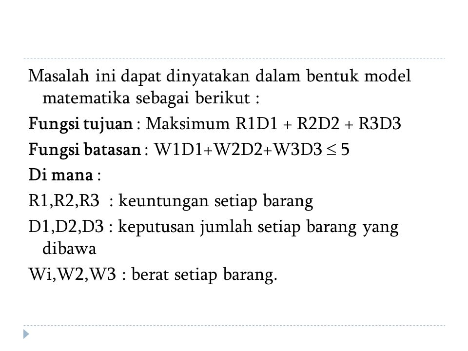 Masalah ini dapat dinyatakan dalam bentuk model matematika sebagai berikut :