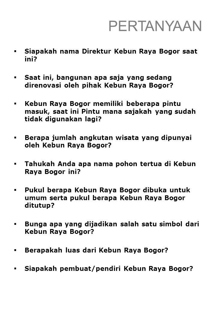 PERTANYAAN Siapakah nama Direktur Kebun Raya Bogor saat ini