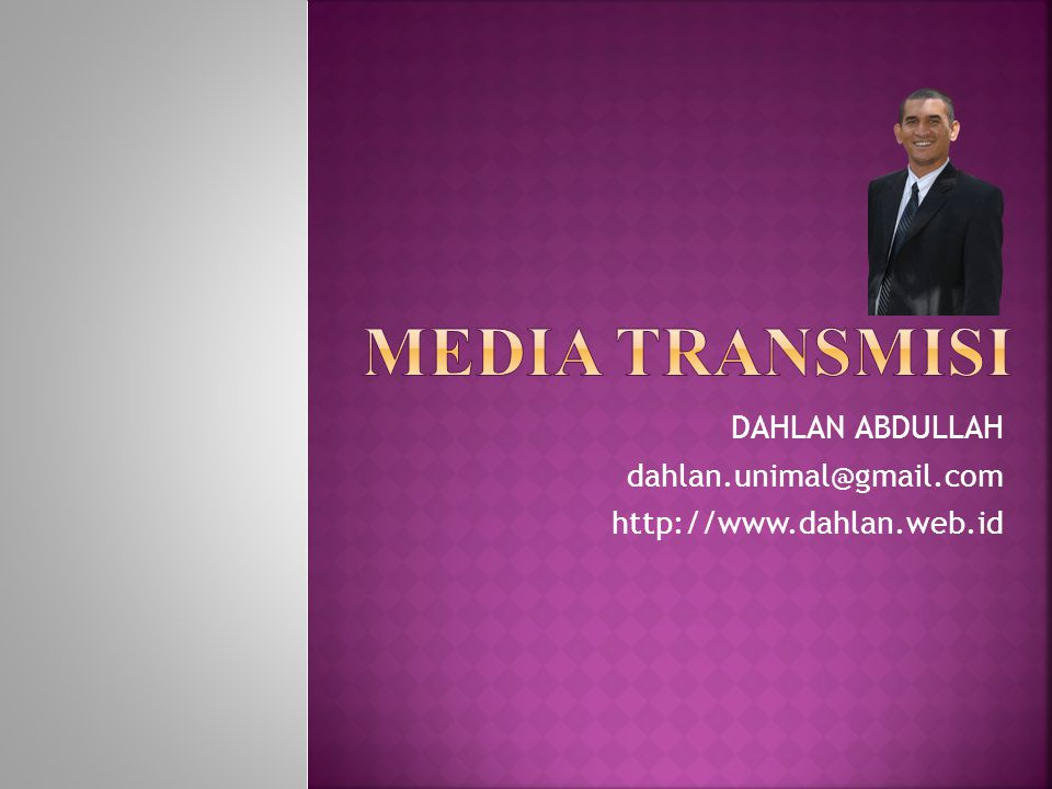 DAHLAN ABDULLAH dahlan.unimal@gmail.com http://www.dahlan.web.id