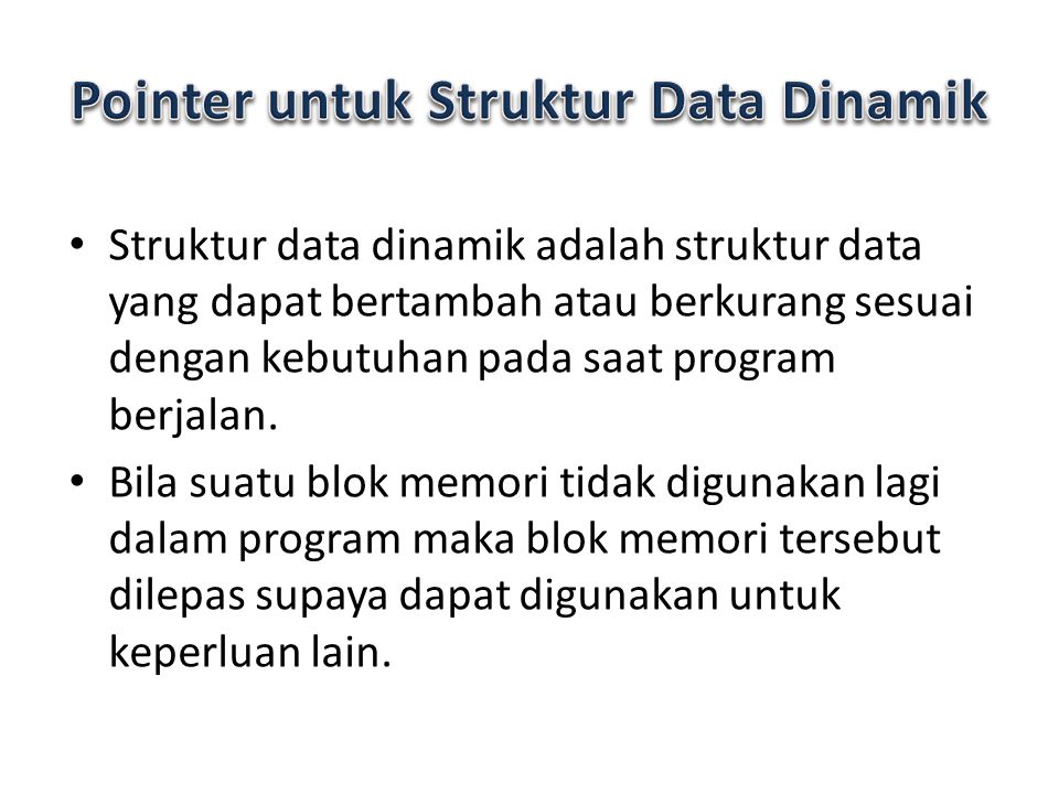 Pointer untuk Struktur Data Dinamik