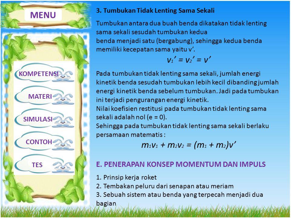 MENU v1' = v2' = v' m1v1 + m2v2 = (m1 + m2)v'