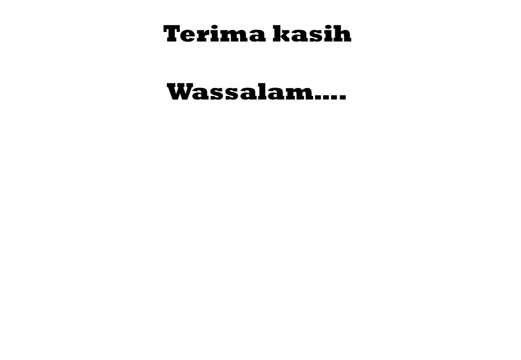 Terima kasih Wassalam….