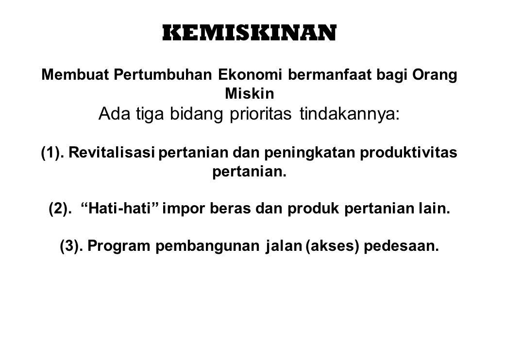 KEMISKINAN Ada tiga bidang prioritas tindakannya: