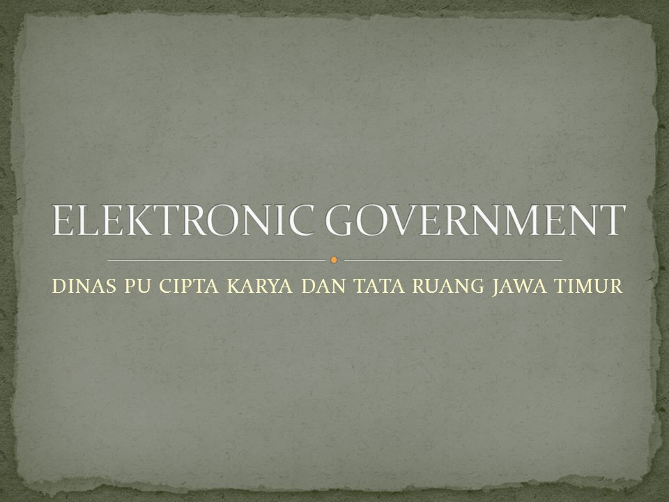 ELEKTRONIC GOVERNMENT