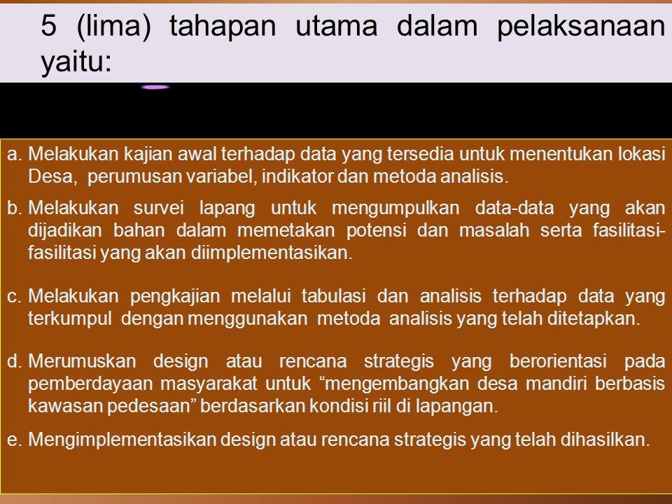5 (lima) tahapan utama dalam pelaksanaan yaitu: