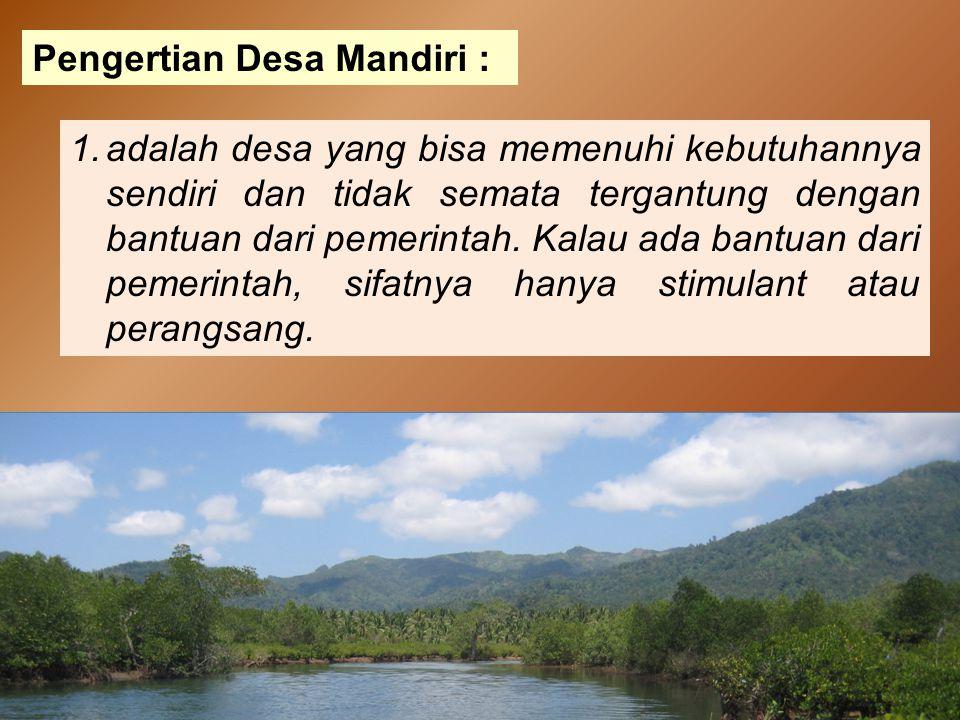 Pengertian Desa Mandiri :