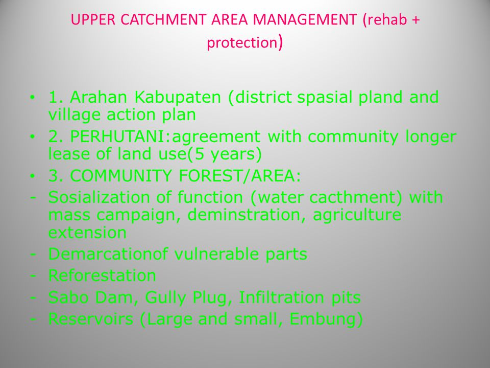 UPPER CATCHMENT AREA MANAGEMENT (rehab + protection)