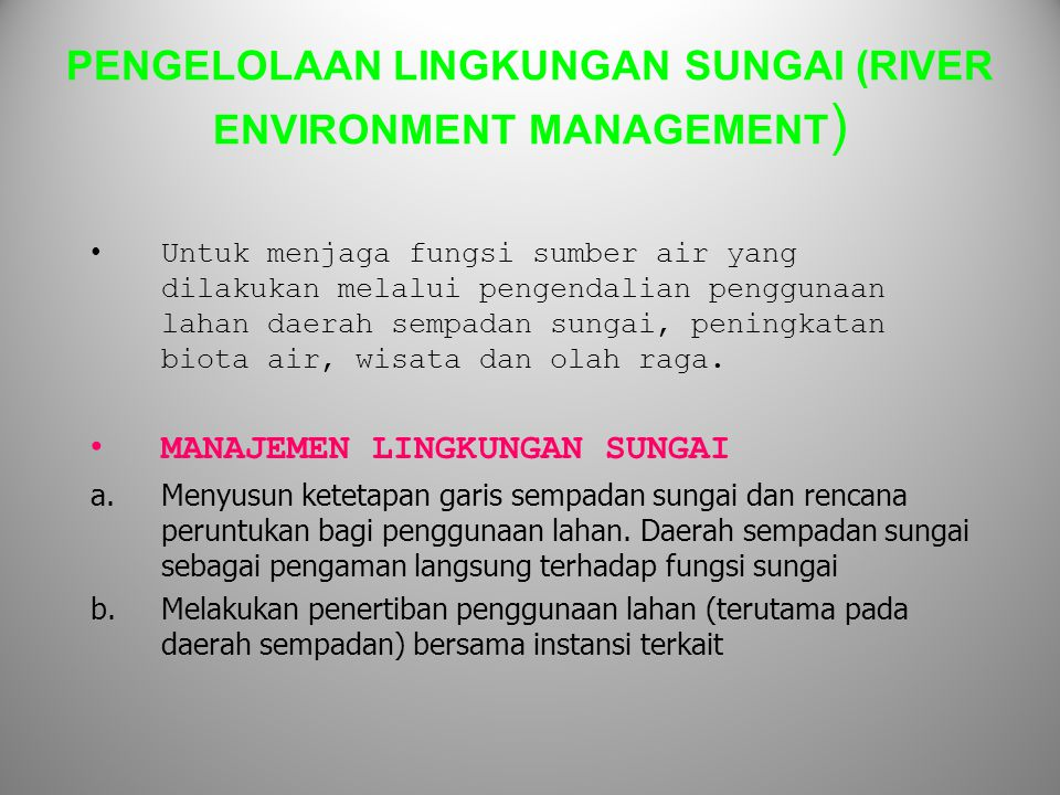 PENGELOLAAN LINGKUNGAN SUNGAI (RIVER ENVIRONMENT MANAGEMENT)