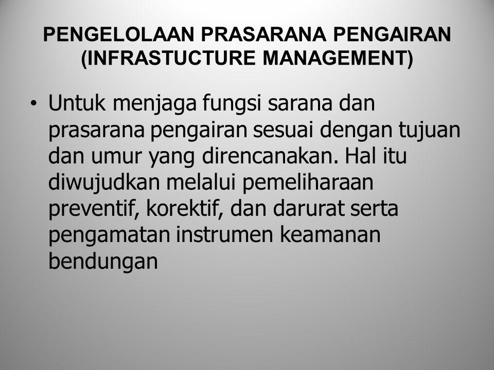 PENGELOLAAN PRASARANA PENGAIRAN (INFRASTUCTURE MANAGEMENT)