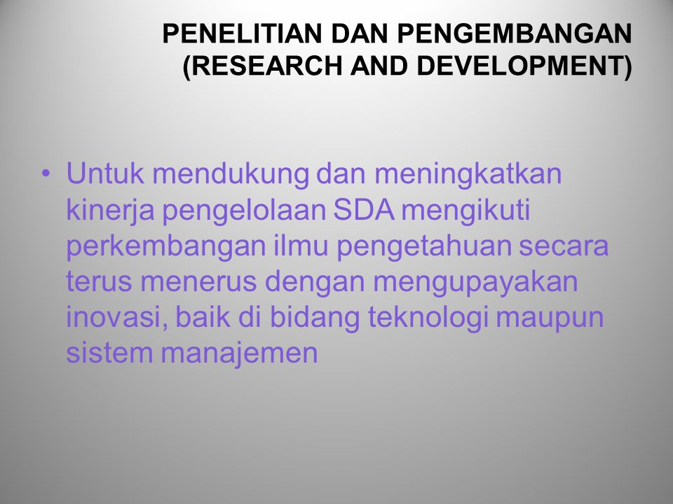 PENELITIAN DAN PENGEMBANGAN (RESEARCH AND DEVELOPMENT)