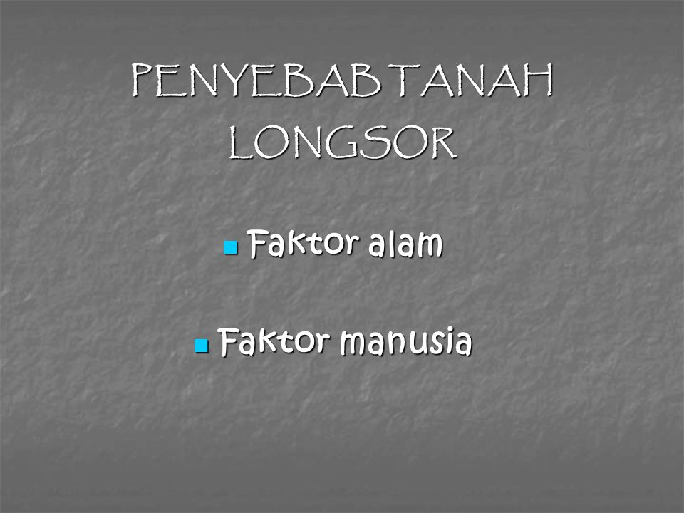 PENYEBAB TANAH LONGSOR