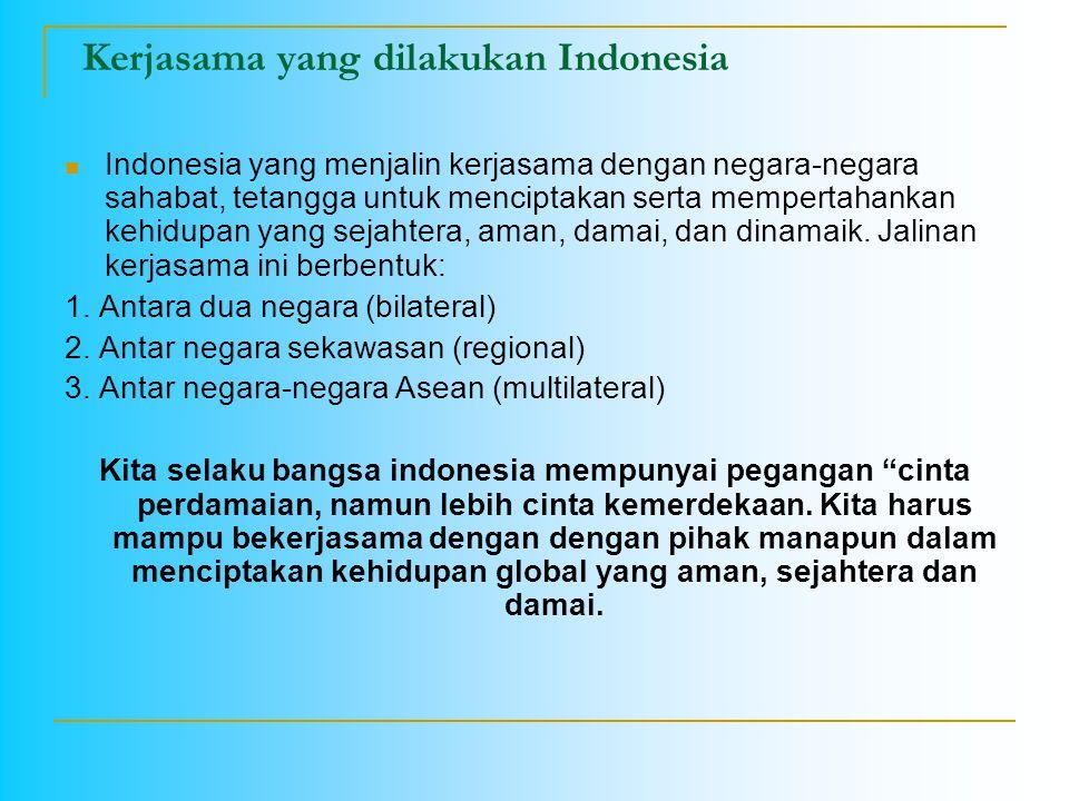 Kerjasama yang dilakukan Indonesia