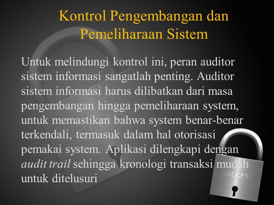 Kontrol Pengembangan dan Pemeliharaan Sistem