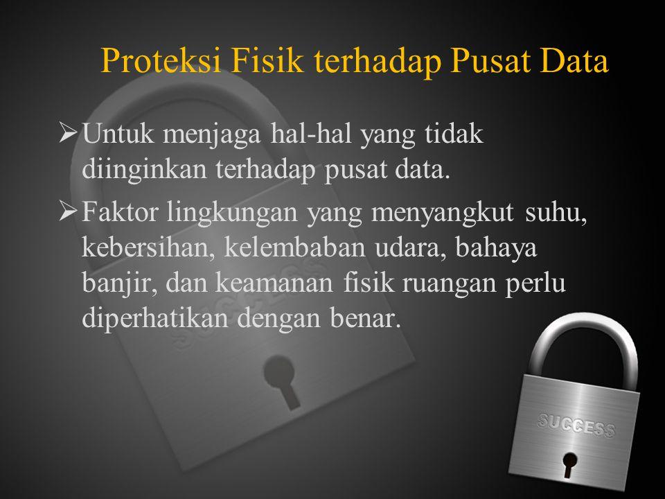 Proteksi Fisik terhadap Pusat Data