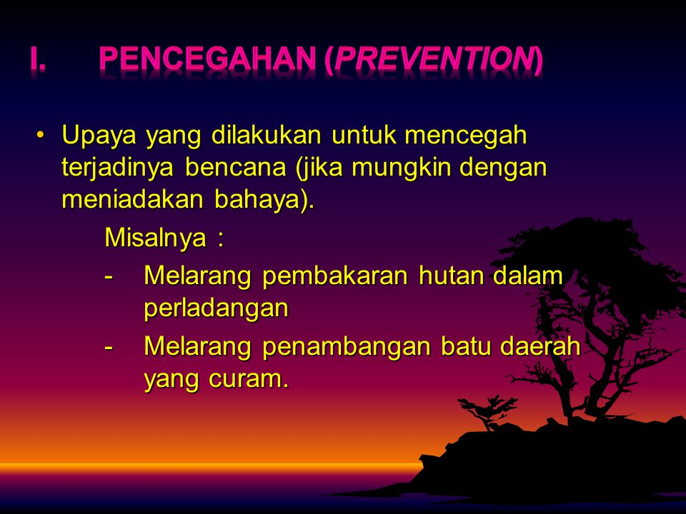 I. Pencegahan (prevention)