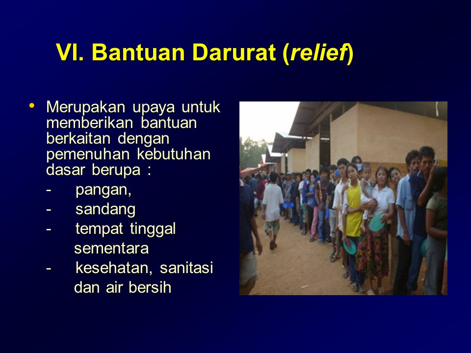 VI. Bantuan Darurat (relief)