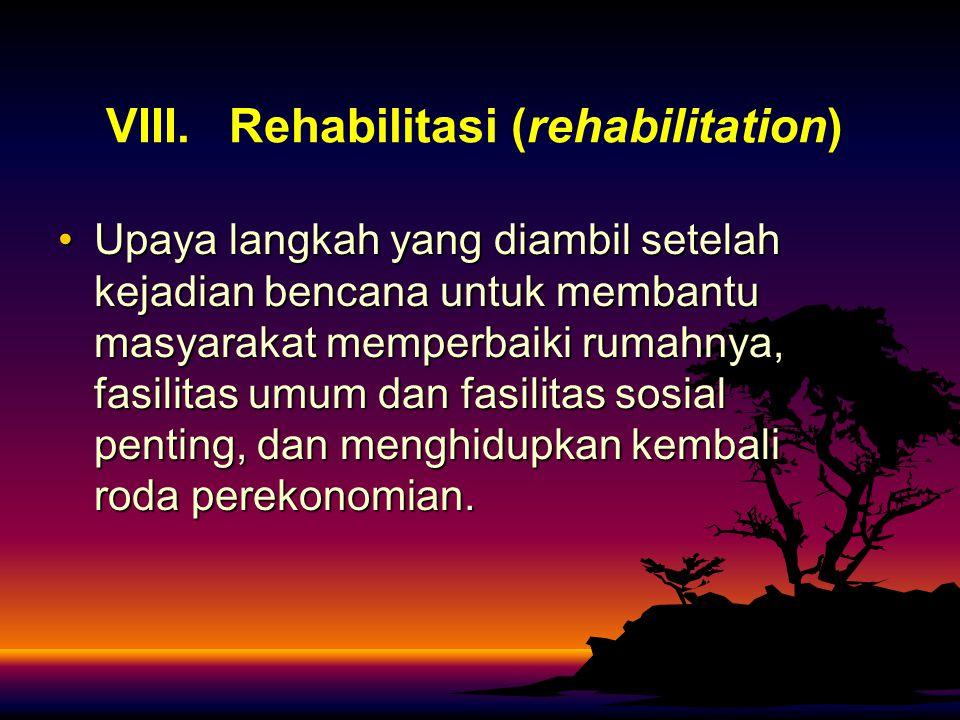 VIII. Rehabilitasi (rehabilitation)
