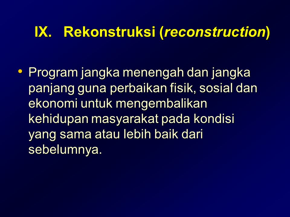 IX. Rekonstruksi (reconstruction)