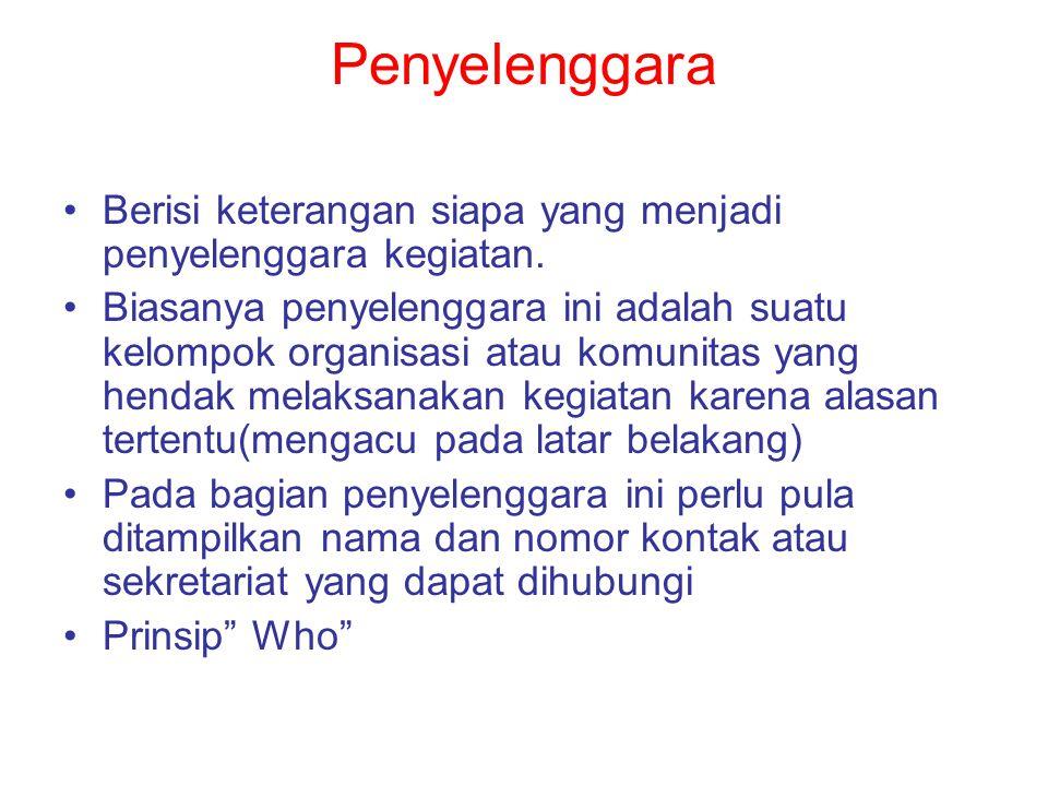 Penyelenggara Berisi keterangan siapa yang menjadi penyelenggara kegiatan.