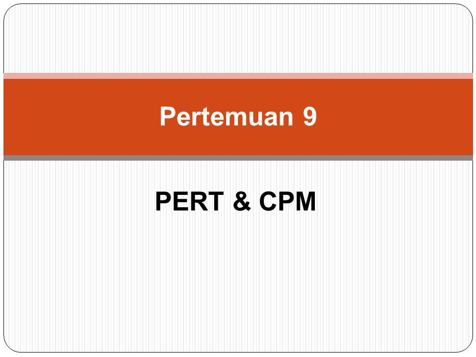 Pertemuan 9 PERT & CPM